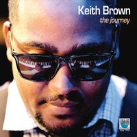 The Journey — KEITH BROWN