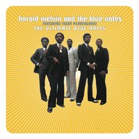 The Ultimate Blue Notes — Harold Melvin, The Blue Notes
