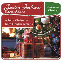 A Jolly Christmas from Gordon Jenkins — Frank Sinatra, Louis Armstrong, Gordon Jenkins and His Orchestra