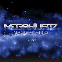 Magical Vibes — MegaHurtz
