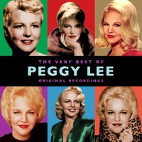 The Very Best Of — Peggy Lee