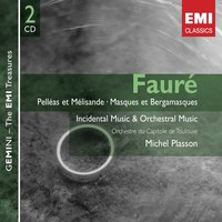 Fauré : Orchestral Works — Michel Plasson, Габриэль Форе