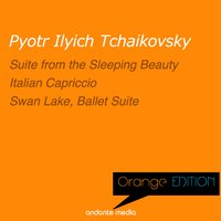 Orange Edition - Tchaikovsky: Suite from the Sleeping Beauty & Swan Lake, Ballet Suite — Laurence Siegel, The New Phiharmonic Orchestra London, Laurence Siegel, The New Phiharmonic Orchestra London, Пётр Ильич Чайковский