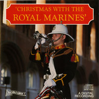 Christmas With the Royal Marines — The Band Of H.M. Royal Marines