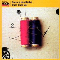 Lucha Rock — Tam Tam Go!, Greta y los Garbo, Greta Y Los Garbo And Tam Tam Go!