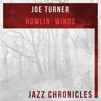 Howlin' Winds — Joe Turner
