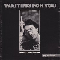 Waiting for You — Roberto Nannetti