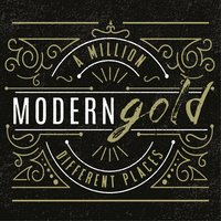 A Million Different Places — Modern Gold