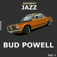 Highway Jazz - Bud Powell, Vol. 1 — Bud Powell
