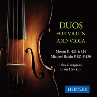 Mozart and Michael Haydn: Duos for Violin and Viola — Вольфганг Амадей Моцарт, Michael Haydn, John Georgiadis, Brian Hawkins, John Georgiadis and Brian Hawkins