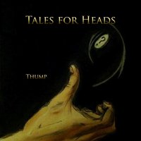 Tales for Heads — Thump