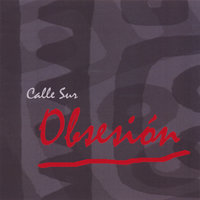 Obsesion — Calle Sur