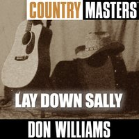Country Masters: Lay Down Sally — Don Williams