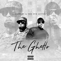 The Ghetto — Cowboy Raw, Cowboy Raw feat. The 5th Letter