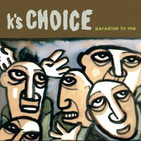 Paradise In Me — K's Choice