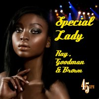 Special Lady — Ray, Goodman & Brown