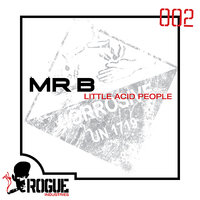 Little Acid People — Mr B