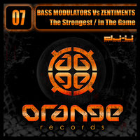 The Strongest / In The Game — Bass Modulators, Zentiments