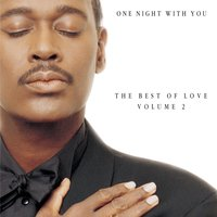 One Night With You: The Best Of Love, Volume 2 — Luther Vandross