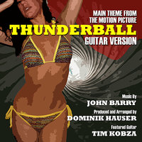 Thunderball - Theme From The Motion Picture - Guitar Remix (John Barry) — Tim Kobza, Dominik Hauser