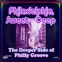 Philadelphia Sweet & Deep - The Deeper Side Of Philly Groove — сборник