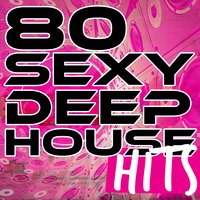 80 Sexy Deep House Hits — сборник