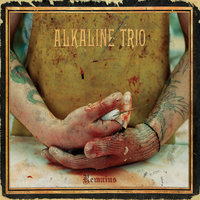 Remains — Alkaline Trio