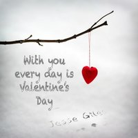With You Every Day Is Valentine's Day — Jesse Giles