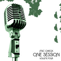 Mic Check One - Session #4 — сборник