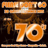 PLEASE DON'T GO - 30 GREAT DANCE HITS OF THE 70'S — сборник
