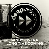 Long Time Coming — Sandy Rivera