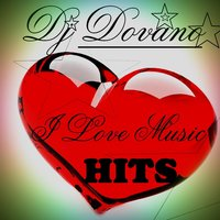I Love Music Hits — DJ DOVANO