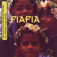 Fiafia: Dances from the South Pacific for Children and Adults — South Pacific Artists, SoPacificA