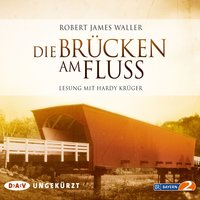 Die Brücken am Fluss — Robert James Waller