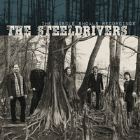 The Muscle Shoals Recordings — The SteelDrivers