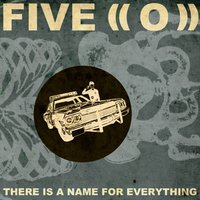 There Is a Name for Everything — Five ((O))