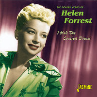 The Golden Years Of- I Had The Craziest Dream — Helen Forrest