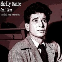 Cool Jazz — Shelly Manne