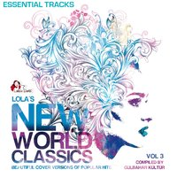 Lola's New World Classics, Vol. 3 - Essential Tracks — Gülbahar Kültür