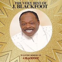 The Very Best of J. Blackfoot — J. Blackfoot