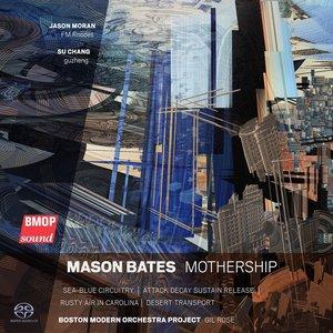 Boston Modern Orchestra Project, Gil Rose, Mason  Bates, Jason Moran, Su Chang - Mothership