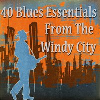 40 Blues Essentials from the Windy City — сборник