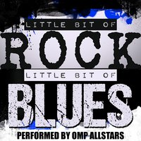 Little Bit of Rock, Little Bit of Blues — OMP Allstars