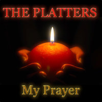 My Prayer — The Platters