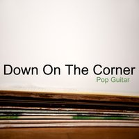 Down On the Corner: Guitar Pop — Guitar Pop Players