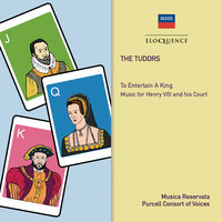 The Tudors: To Entertain A King — Musica Reservata, Grayston Burgess, Michael Morrow, Purcell Consort Of Voices