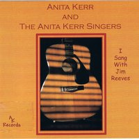 I Sang With Jim Reeves — The Anita Kerr Singers