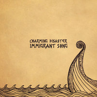 Immigrant Song — Charming Disaster
