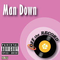 Man Down — Off The Record