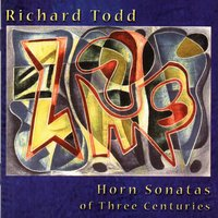 Horn Sonatas of Three Centuries — Richard Todd, Людвиг ван Бетховен, Gunther Schuller, Josef Rheinberger